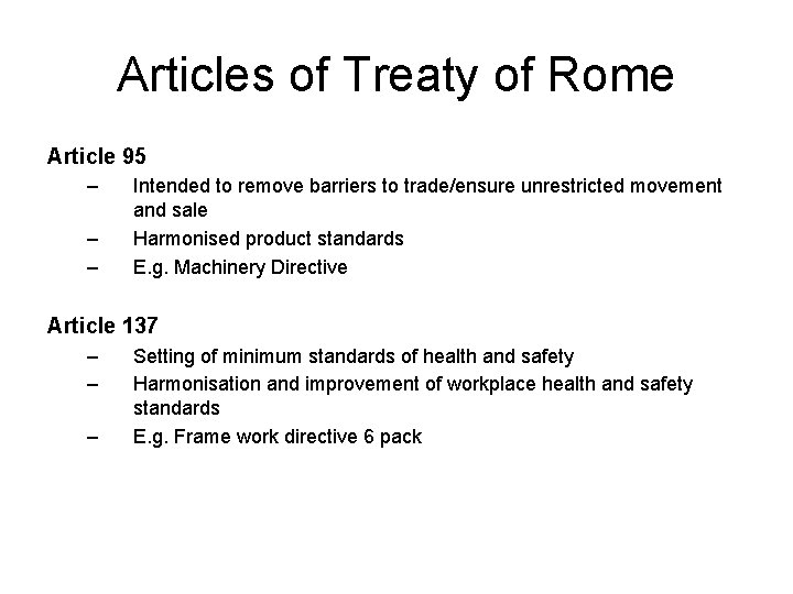 Articles of Treaty of Rome Article 95 – – – Intended to remove barriers