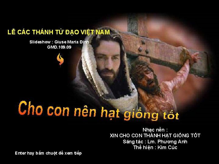 LỄ CÁC THÁNH TỬ ĐẠO VIỆT NAM Slideshow : Giuse Maria Định GMD. 109.