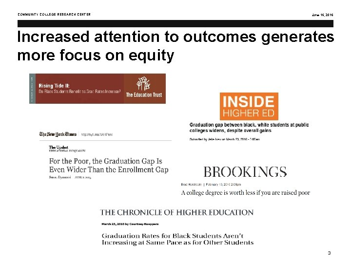 COMMUNITY COLLEGE RESEARCH CENTER June 16, 2016 Increased attention to outcomes generates more focus