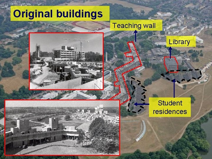 Original buildings Teaching wall Library Student residences