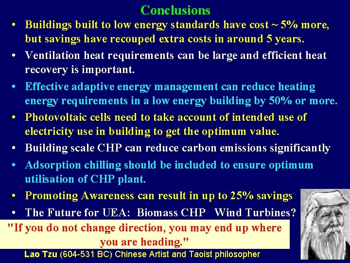 Conclusions • Buildings built to low energy standards have cost ~ 5% more, but
