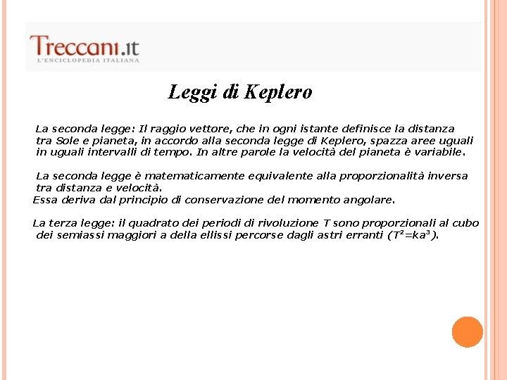 Leggi di Keplero La seconda legge: Il raggio vettore, che in ogni istante definisce