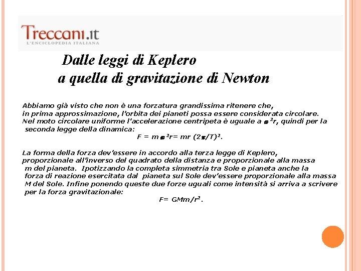 Dalle leggi di Keplero a quella di gravitazione di Newton Abbiamo già visto che