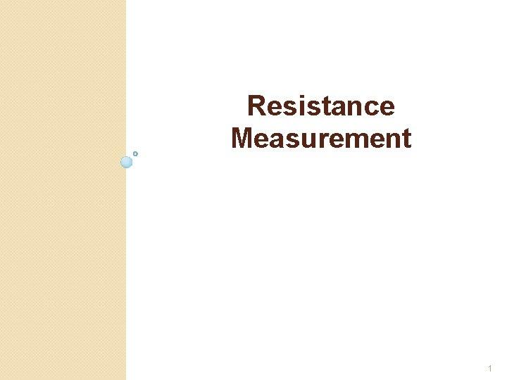 Resistance Measurement 1