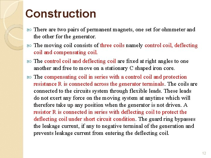 Construction There are two pairs of permanent magnets, one set for ohmmeter and the
