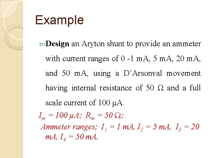 Example Design an Aryton shunt to provide an ammeter with current ranges of 0