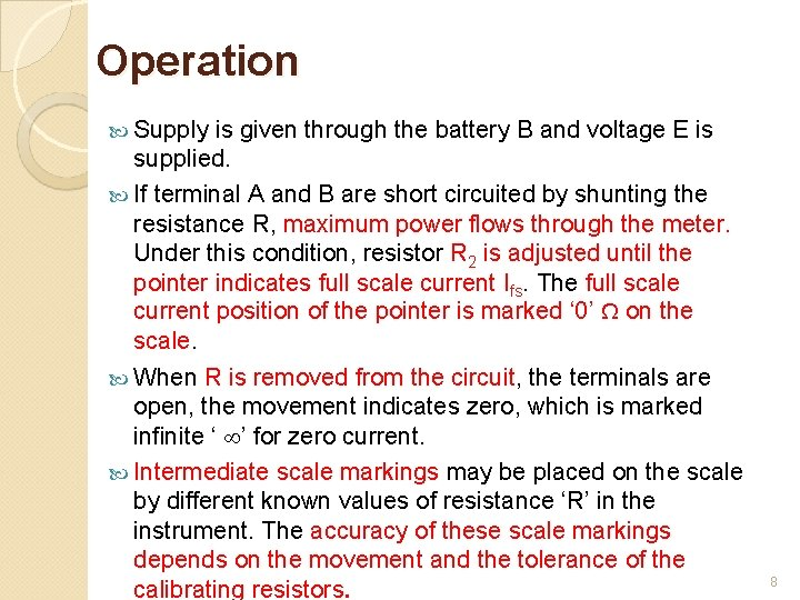 Operation Supply is given through the battery B and voltage E is supplied. If