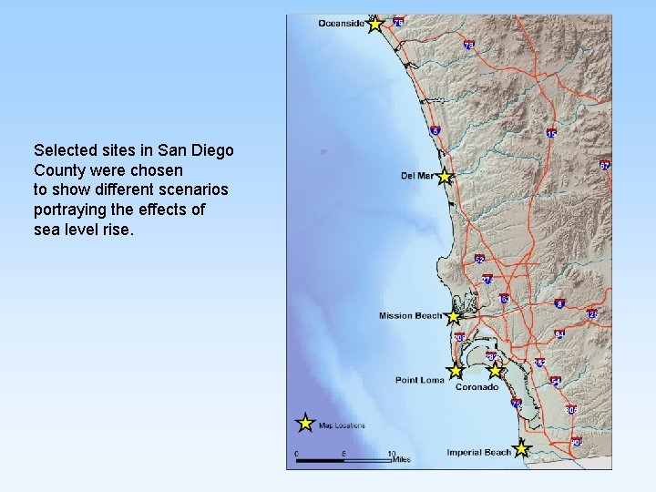 Selected sites in San Diego County were chosen to show different scenarios portraying the