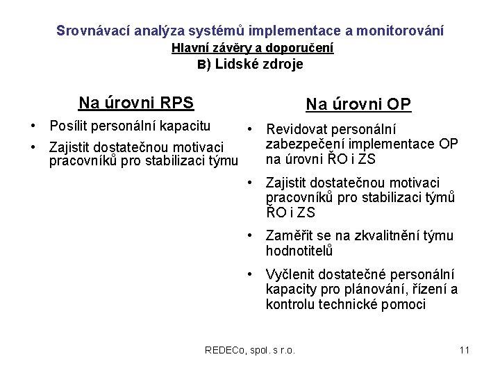 Srovnávací analýza systémů implementace a monitorování Hlavní závěry a doporučení B) Lidské zdroje Na
