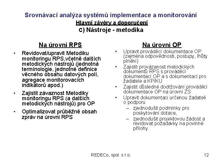 Srovnávací analýza systémů implementace a monitorování Hlavní závěry a doporučení C) Nástroje - metodika
