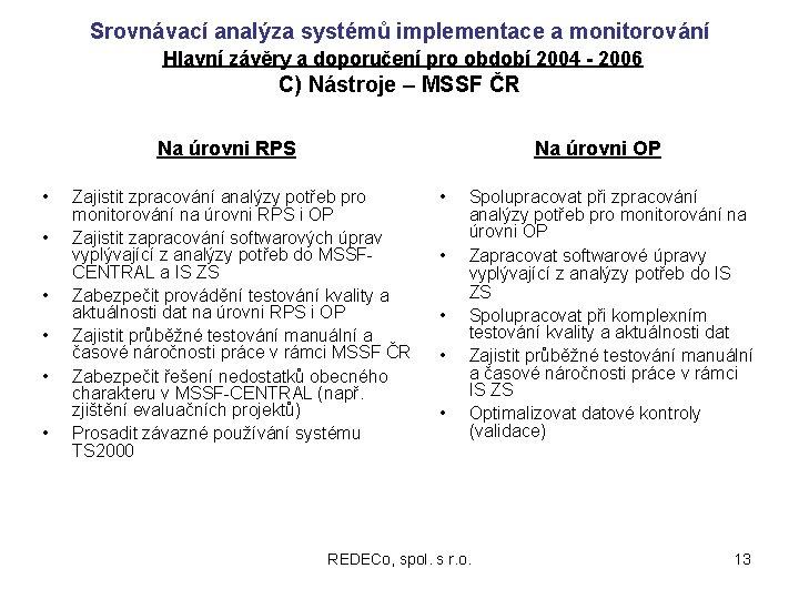 Srovnávací analýza systémů implementace a monitorování Hlavní závěry a doporučení pro období 2004 -