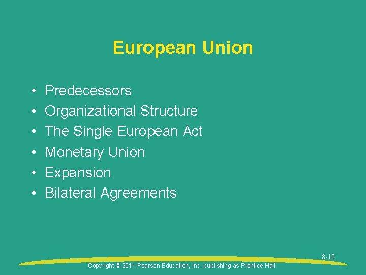 European Union • • • Predecessors Organizational Structure The Single European Act Monetary Union