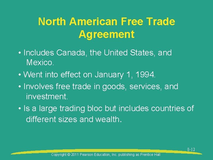 North American Free Trade Agreement • Includes Canada, the United States, and Mexico. •