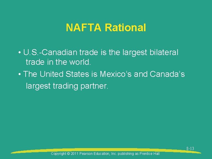NAFTA Rational • U. S. -Canadian trade is the largest bilateral trade in the