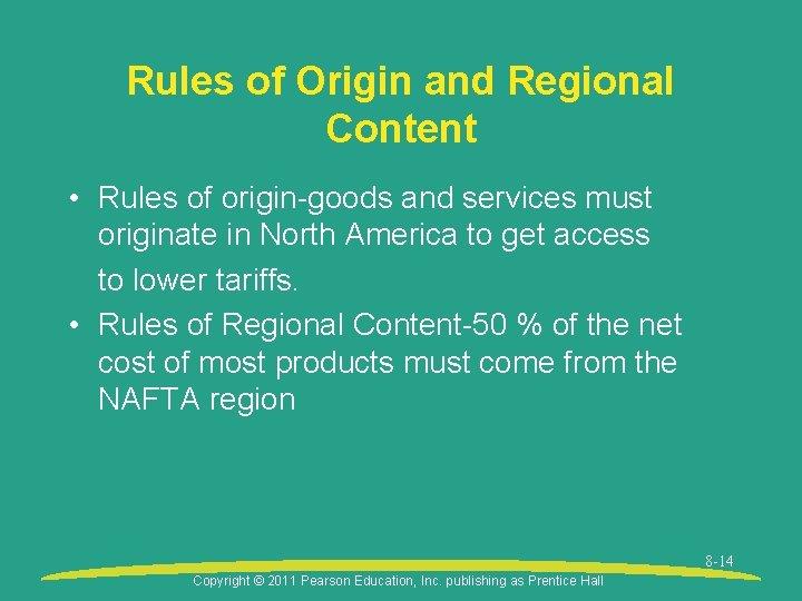 Rules of Origin and Regional Content • Rules of origin-goods and services must originate