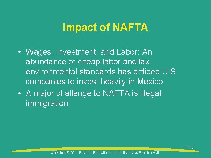 Impact of NAFTA • Wages, Investment, and Labor: An abundance of cheap labor and