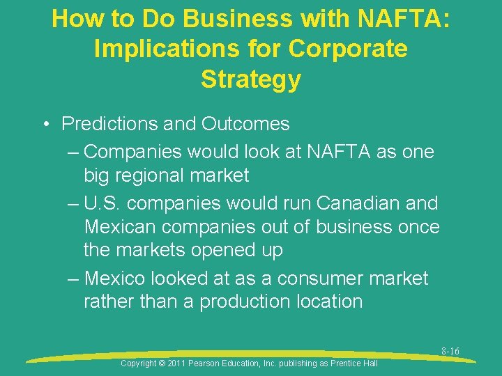 How to Do Business with NAFTA: Implications for Corporate Strategy • Predictions and Outcomes
