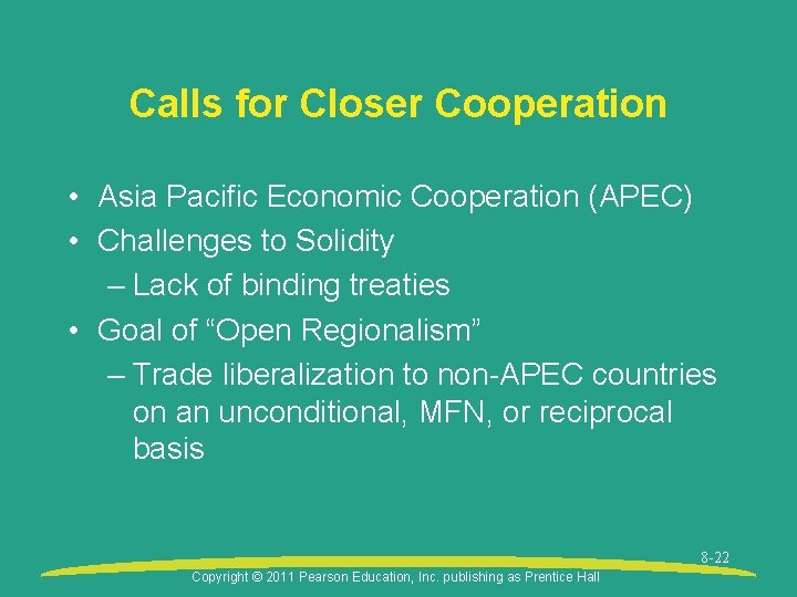 Calls for Closer Cooperation • Asia Pacific Economic Cooperation (APEC) • Challenges to Solidity