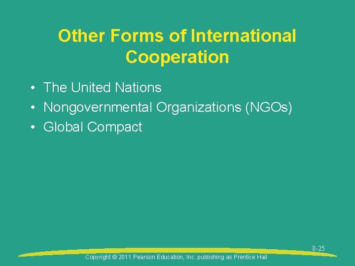 Other Forms of International Cooperation • The United Nations • Nongovernmental Organizations (NGOs) •