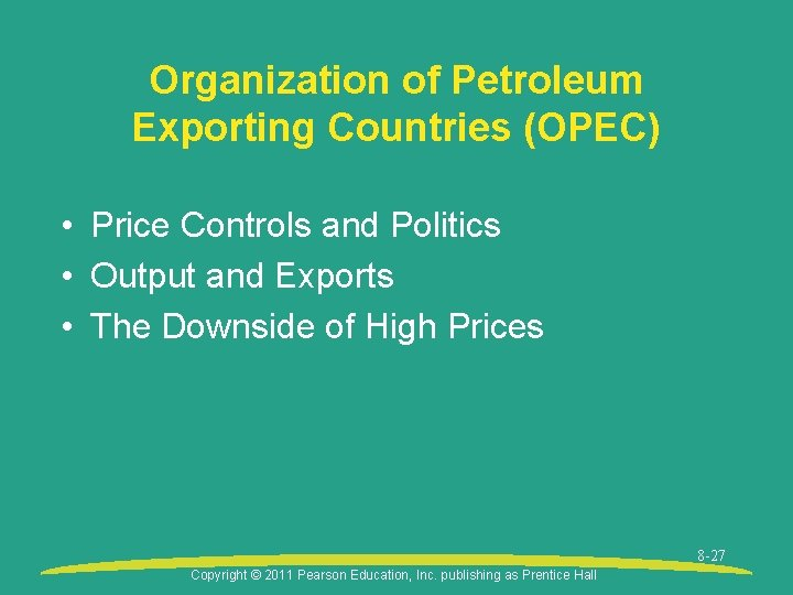 Organization of Petroleum Exporting Countries (OPEC) • Price Controls and Politics • Output and