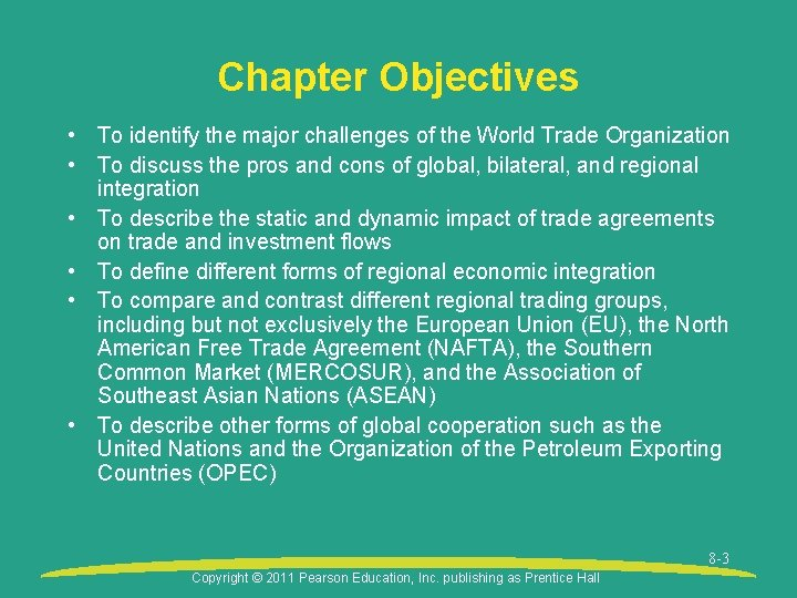 Chapter Objectives • To identify the major challenges of the World Trade Organization •