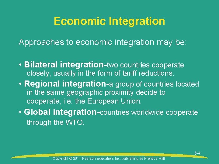 Economic Integration Approaches to economic integration may be: • Bilateral integration-two countries cooperate closely,