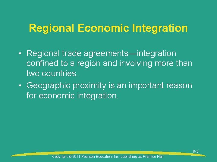 Regional Economic Integration • Regional trade agreements—integration confined to a region and involving more