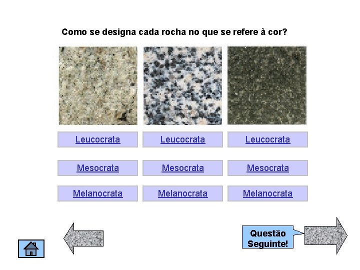 Como se designa cada rocha no que se refere à cor? Leucocrata Mesocrata Melanocrata