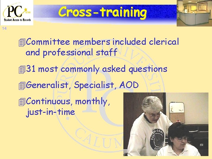 Cross-training 14 4 Committee members included clerical and professional staff 431 most commonly asked