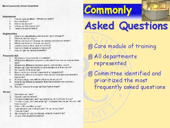 15 Commonly Asked Questions. 4 Core module of training 4 All departments represented 4