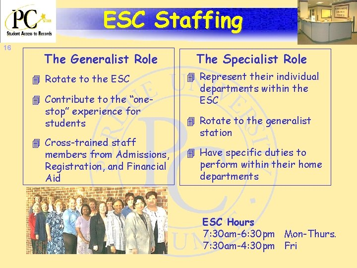 ESC Staffing 16 The Generalist Role 4 Rotate to the ESC 4 Contribute to