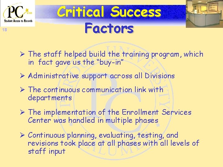 18 Critical Success Factors Ø The staff helped build the training program, which in