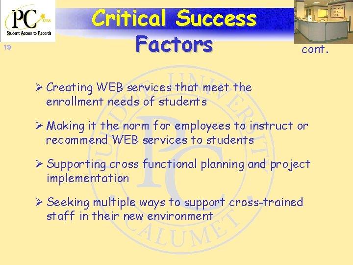 19 Critical Success Factors cont. Ø Creating WEB services that meet the enrollment needs