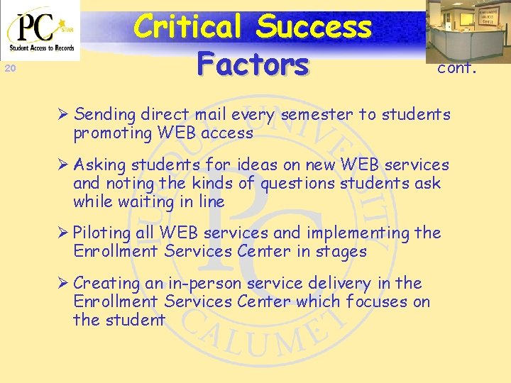 20 Critical Success Factors cont. Ø Sending direct mail every semester to students promoting