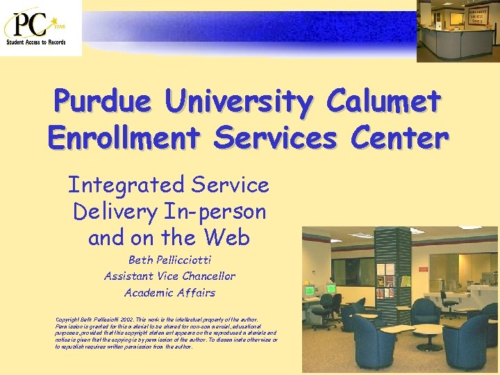 Purdue University Calumet Enrollment Services Center Integrated Service Delivery In-person and on the Web