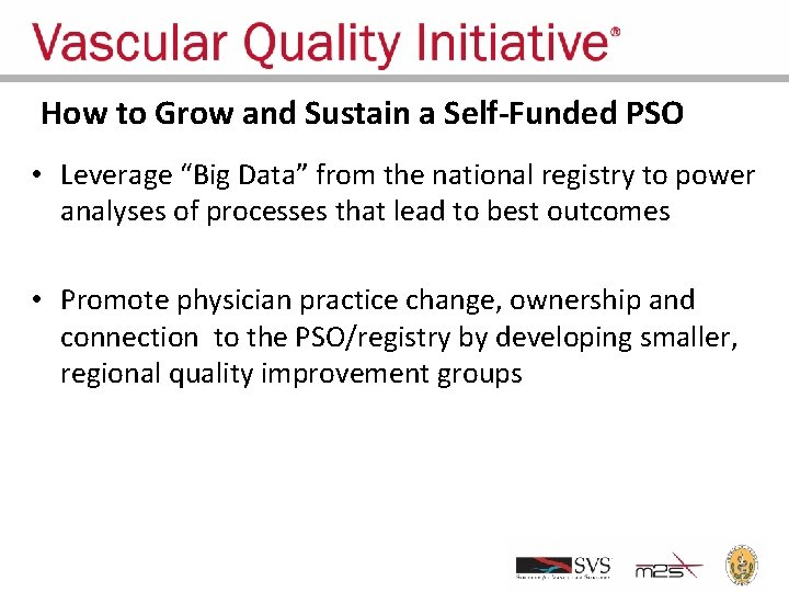 """How to Grow and Sustain a Self-Funded PSO • Leverage """"Big Data"""" from the"""