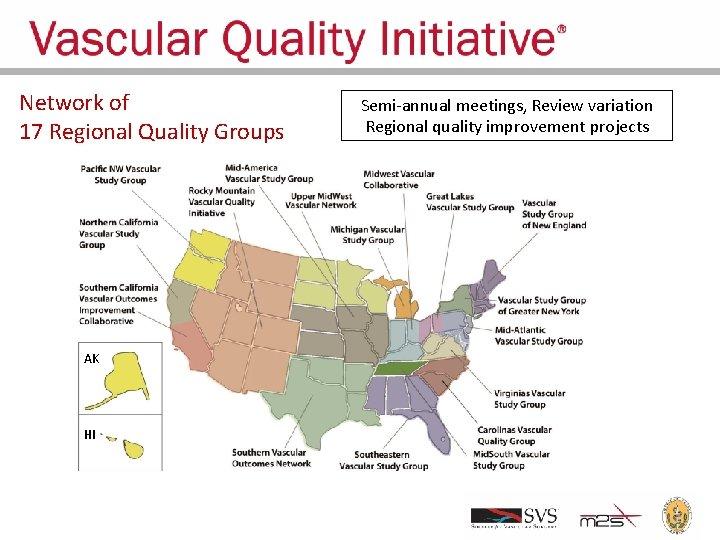 Network of 17 Regional Quality Groups AK HI Semi-annual meetings, Review variation Regional quality