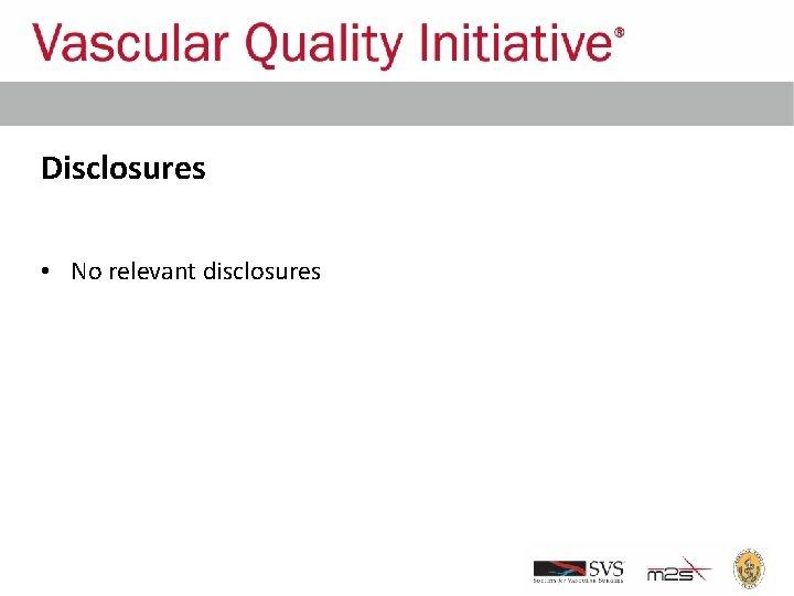 Disclosures • No relevant disclosures