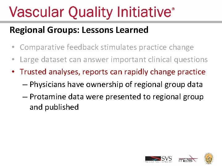 Regional Groups: Lessons Learned • Comparative feedback stimulates practice change • Large dataset can
