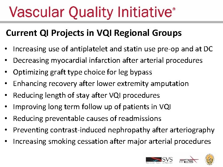 Current QI Projects in VQI Regional Groups • • • Increasing use of antiplatelet