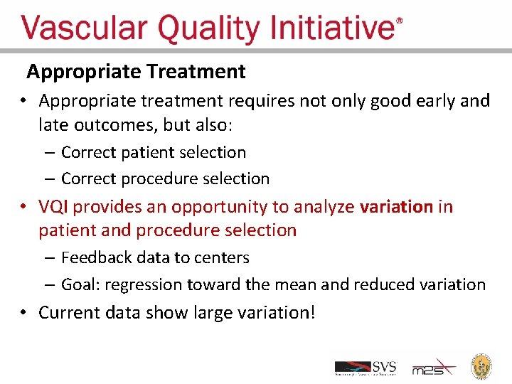 Appropriate Treatment • Appropriate treatment requires not only good early and late outcomes, but