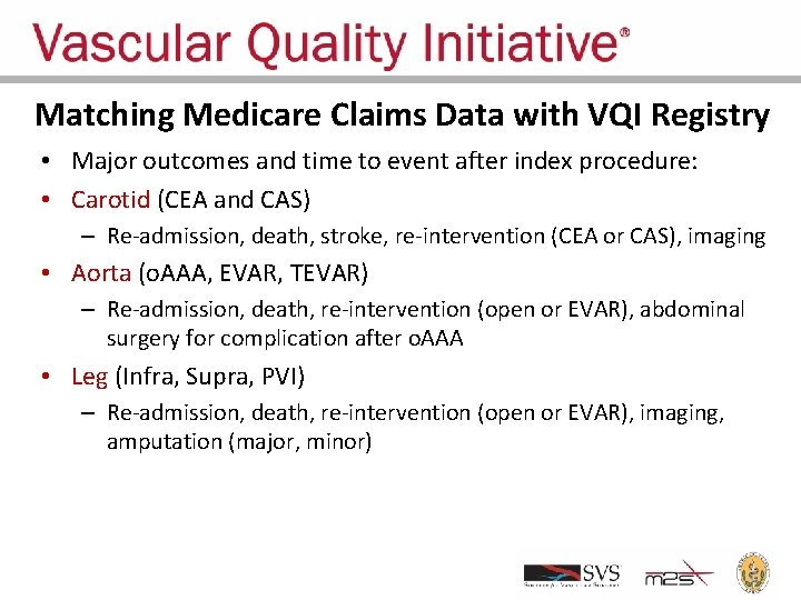 Matching Medicare Claims Data with VQI Registry • Major outcomes and time to event
