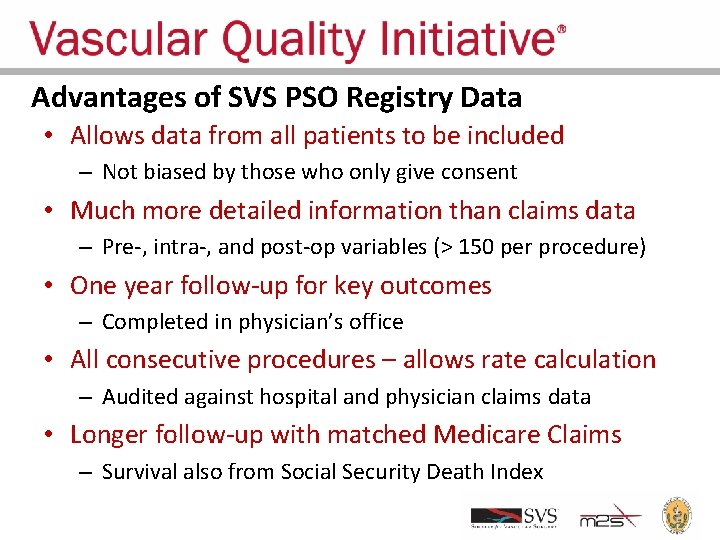 Advantages of SVS PSO Registry Data • Allows data from all patients to be