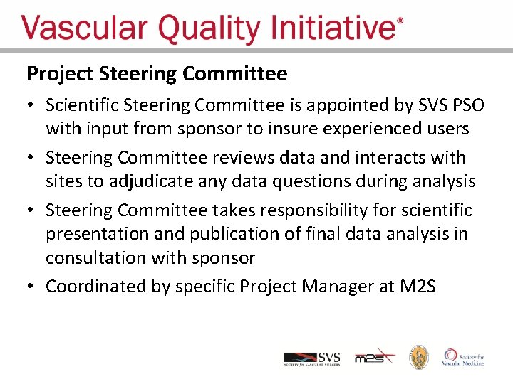 Project Steering Committee • Scientific Steering Committee is appointed by SVS PSO with input