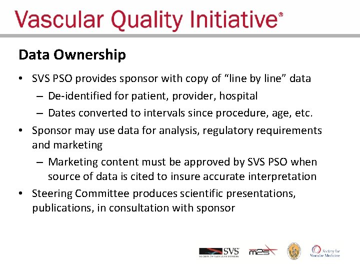 """Data Ownership • SVS PSO provides sponsor with copy of """"line by line"""" data"""