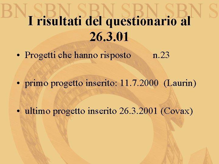 I risultati del questionario al 26. 3. 01 • Progetti che hanno risposto n.