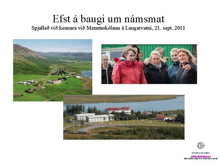 Efst á baugi um námsmat Spjallað við kennara við Menntaskólann á Laugarvatni, 21. sept.