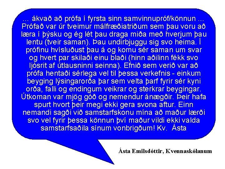 … ákvað að prófa í fyrsta sinn samvinnupróf/könnun … Prófað var úr tveimur málfræðiatriðum