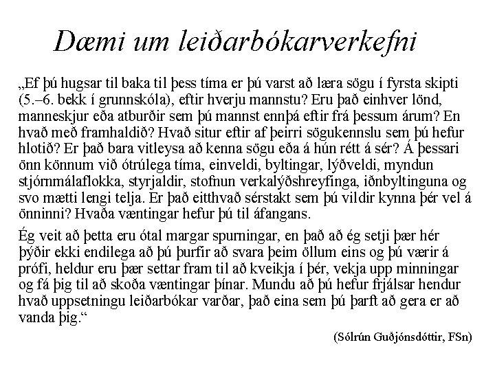 """Dæmi um leiðarbókarverkefni """"Ef þú hugsar til baka til þess tíma er þú varst"""