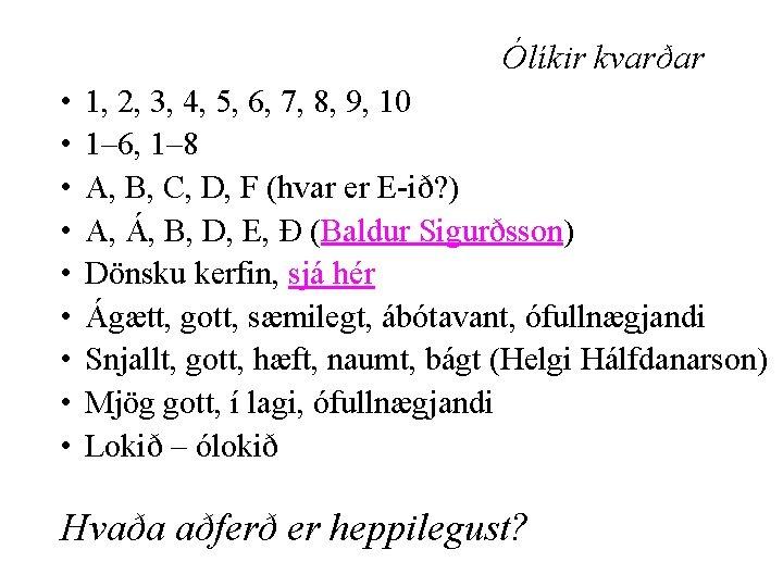 Ólíkir kvarðar • • • 1, 2, 3, 4, 5, 6, 7, 8, 9,
